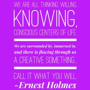 a creative something…quote by Ernest Holmes for FLOW: 30 Day Journal Project