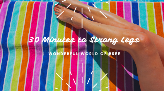 leg workouts | Wonderful World of Bree