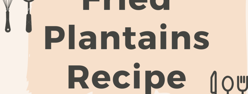 friend plantains recipe